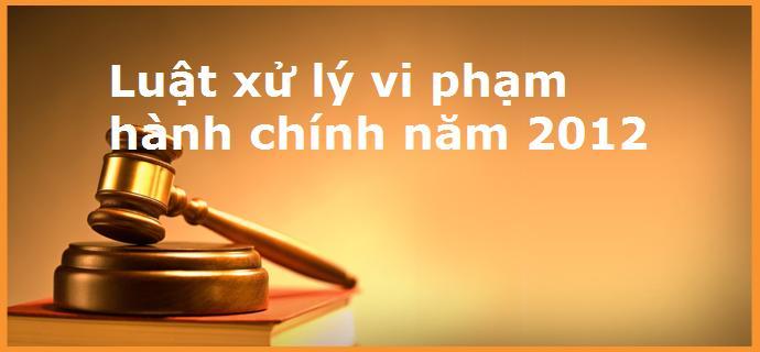 Luật xử lý vi phạm hành chính sửa đổi 2018