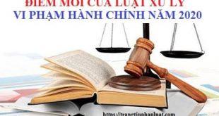 19 điểm mới của Luật xử lý vi phạm hành chính năm 2020