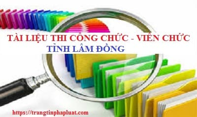 Bộ câu hỏi thi nâng ngạch công chức lên chuyên viên tỉnh Lâm Đồng năm 2020