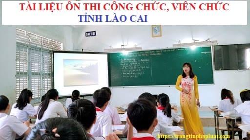 Bộ câu hỏi trắc nghiệm kiến thức chung kỳ thi viên chức sự nghiệp Ngành giáo dục và đào tạo tỉnh Lào Cai năm 2021.