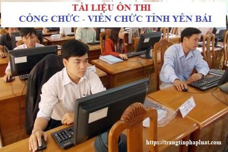 Tài liệu kiến thức chung ôn thi công chức tỉnh Yên Bái năm 2021
