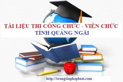 Tài liệu thi nâng ngạch công chức, viên chức tỉnh Quảng Ngãi 2021